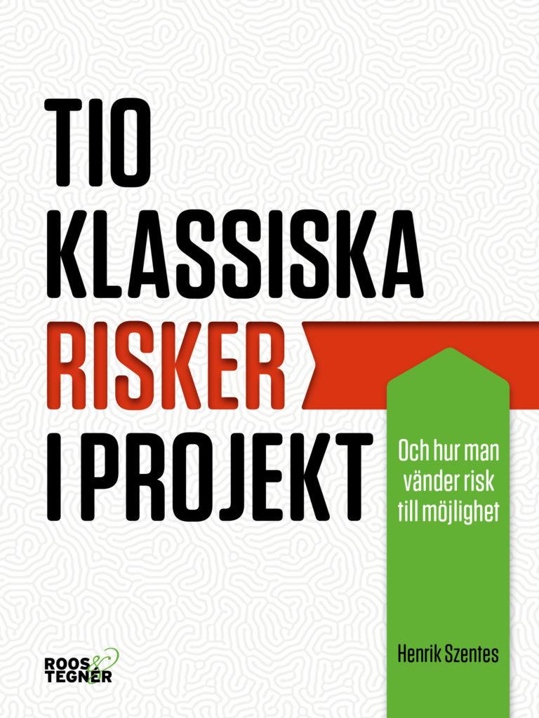 Omslag Tio klassiska risker i projekt av Henrik Szentes
