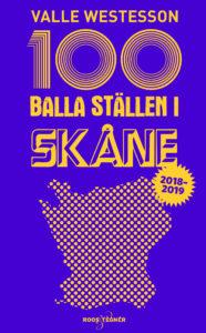 Bokomslag 100 balla ställen i Skåne 2018-2019