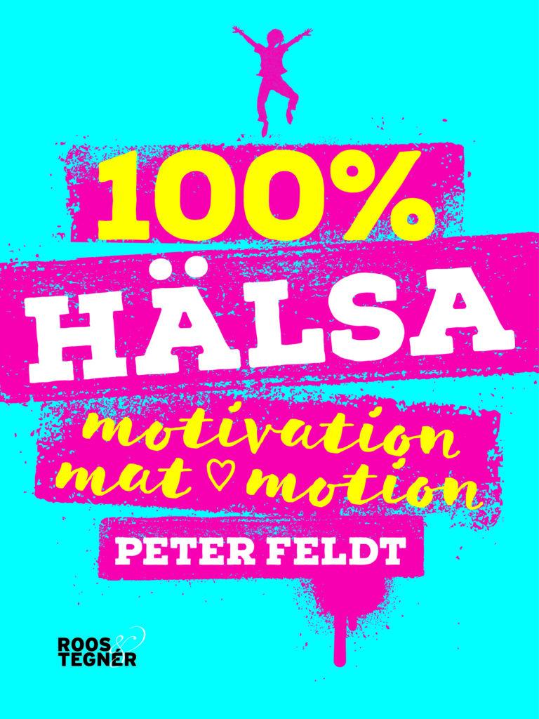 bokomslag 100% hälsa av Peter Feldt