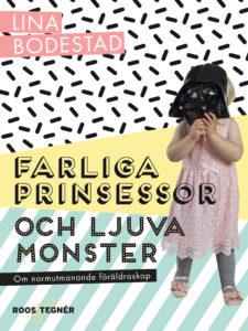Bokomslag Farliga prinsessor och ljuva monster