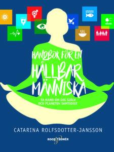 Bokomslag Handbok för en hållbar människa - Catarina Rolfsdotter-Jansson