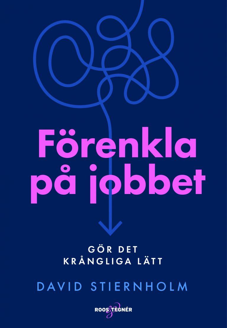 Bokomslag Förenkla på jobbet David Stiernholm
