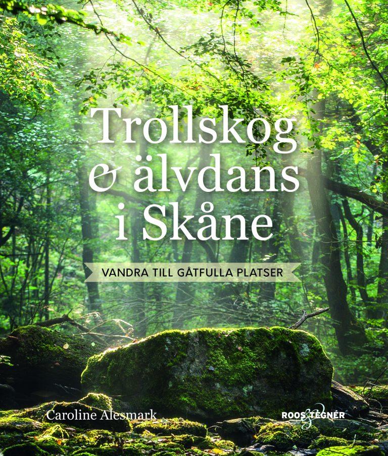 Bokomslag Trollskog & Älvdans i Skåne