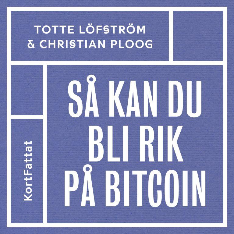 Ljudbok KortFattat privatekonomi Så kan du bli rik på bitcoin